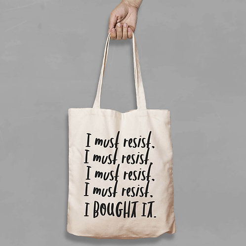 Shopping canvas Tote Bag with Quote - I must Resist - I bought it