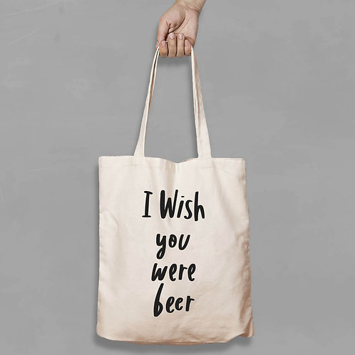 Shopping canvas Tote Bag with Quote - I wish you were beer