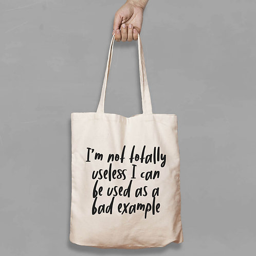 Shopping canvas Tote Bag with Quote - I'm not totally useless