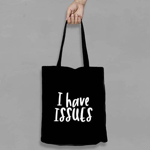 Shopping canvas Tote Bag with Quote - I have issues