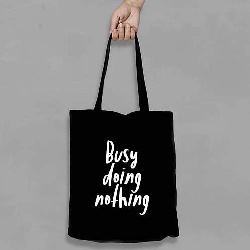 Shopping canvas Tote Bag with Quote - Busy doing nothing