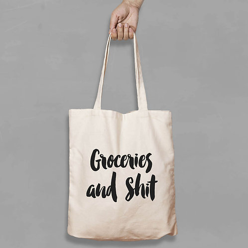 Shopping canvas Tote Bag with Quote - Groceries and shit