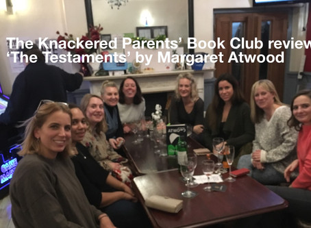 The Knackered Parents' Book Club reviews 'The Testaments' by Margaret Atwood