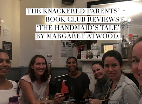 The Knackered Parents' Book Club reviews 'The Handmaid's Tale' by Margaret Atwood.
