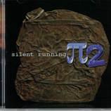 Artist: Pi2 Album: Silent Running Label:Margen Records Alex Warner :  Vocals- Lyrical Adaptation