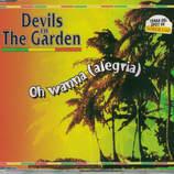 Artist: Devils In The Garden Single : Oh Wanna (alegria)