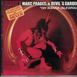 Artist: Marc Prades and Devil's Garden Album: Oh Wanna Alegria Label: Tempo Music Alex Warner : Vocals  and Co Writer Composed by Emilio Alquezar