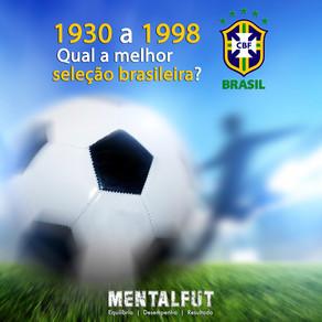 De 1930 a 1998 – qual a melhor seleção brasileira?