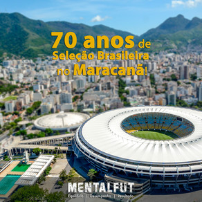 70 anos de Seleção Brasileira no Maracanã!