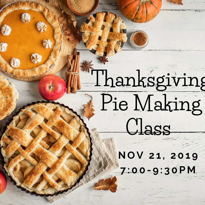 Thanksgiving Pie Making Class
