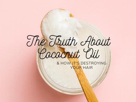 The reason why coconut oil destroys your hair...