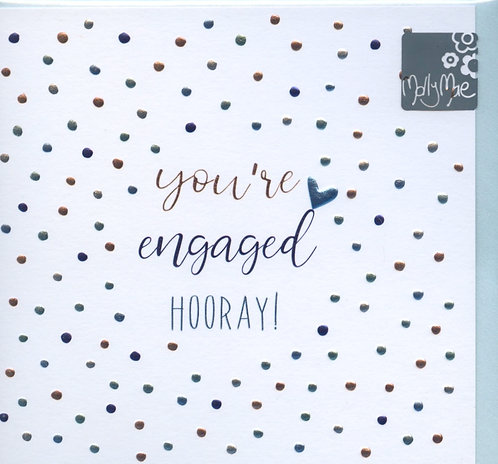 You're Engaged Hooray.