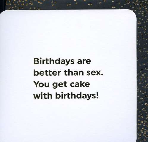 Birthdays are better