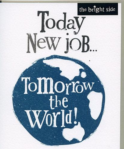 New Job, Today.