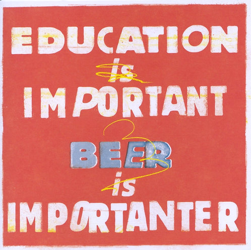 Education is Important but beer....