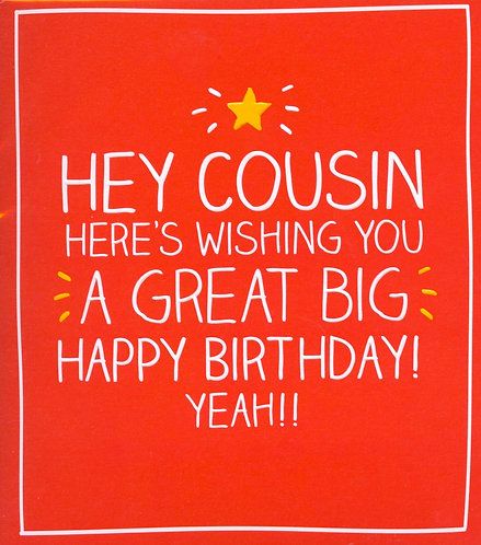 Cousin, Great Big Happy Birthday