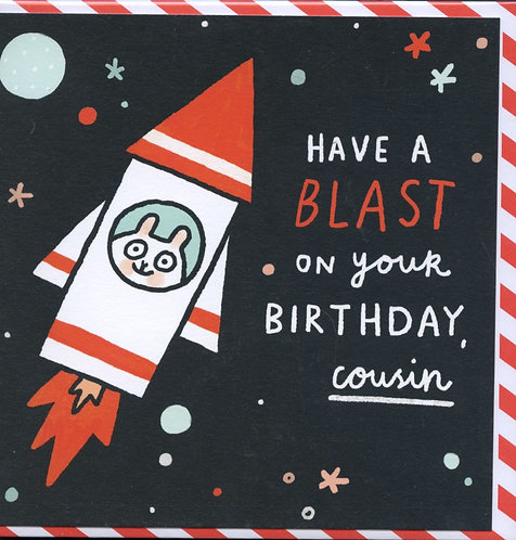 Cousin, Have a Blast on your Birthday.