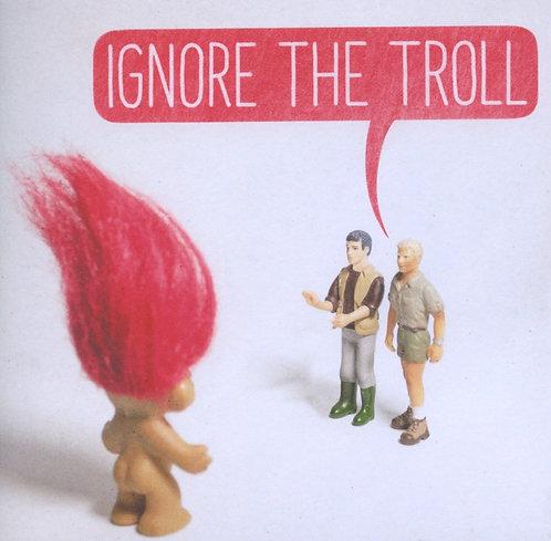 Ignore theTroll
