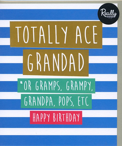 Grandad, totally ace.