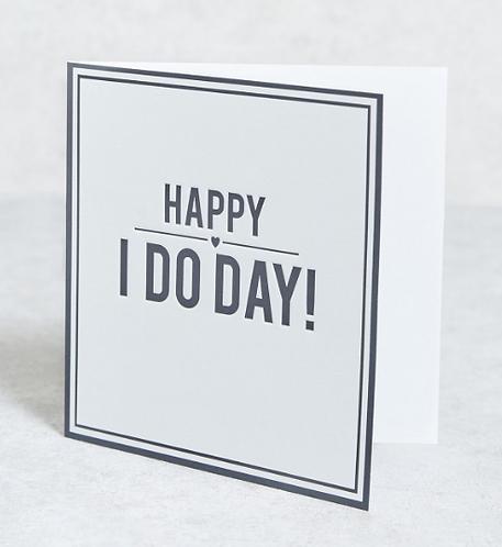 Happy I Do Day! Wedding Card