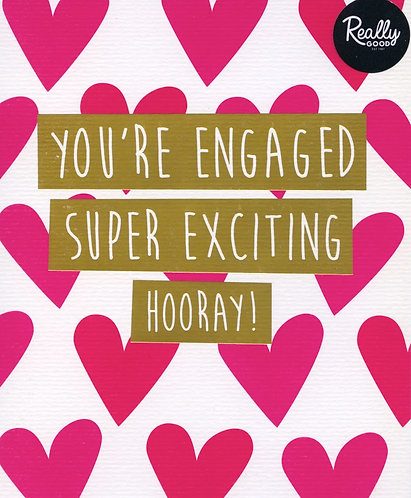 Engaged Super Exciting.