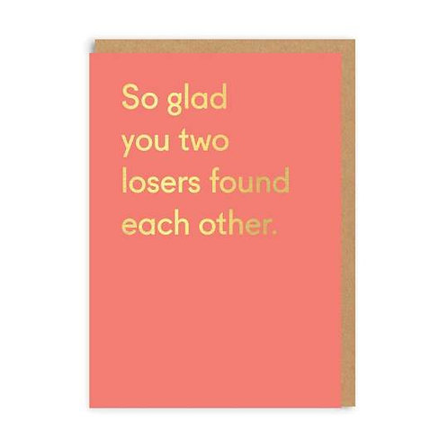 Losers Found Each Other Card