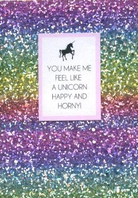 You make me feel like a unicorn.