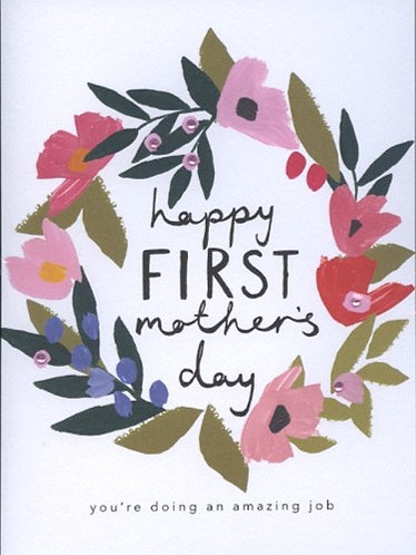 Happy First Mothers Day.