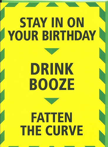 Stay in on your Birthday..