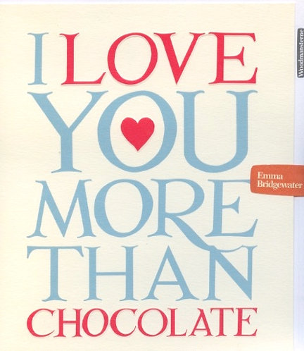 Love you more than Chocolate