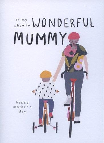 To my Wheelie Wonderful Mummy.