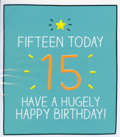 Fifteen Today.