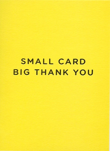 Small Card Big Thank You.
