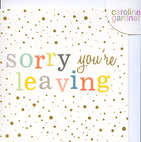 Sorry you are Leaving.