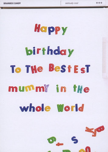 Bestest Mummy in the whole world.