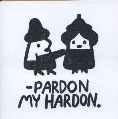 Pardon my Hardon