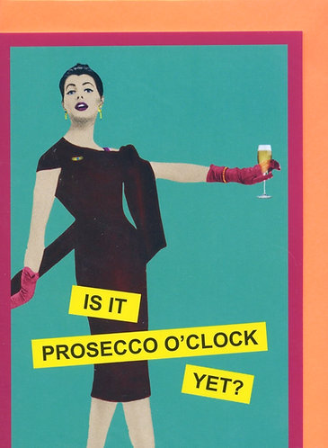 Is it Prosecco O'clock Yet.