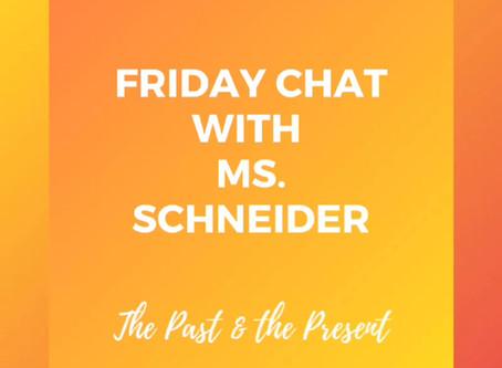 """""""Fridays with Ms. Schneider"""": #1"""