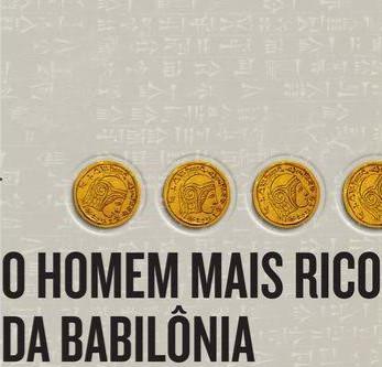 RESENHA – O HOMEM MAIS RICO DA BABILÔNIA – GEORGE S. CLASON