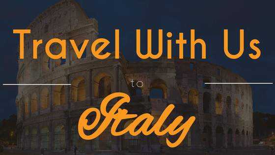 Travel With Us to Italy