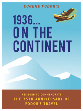 Fodor's 1936... On The Continent 75th Anniversary Edition