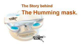 Development of the Humming mask.