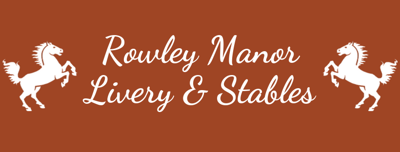 Rowley Manor Livery & Stables