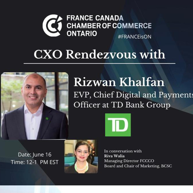 CXO Rendezvous with Rizwan Khalfan, EVP, Chief Digital and Payments Officer at TD Bank Group