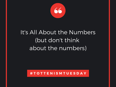 Tottenism Tuesday: All About the Numbers