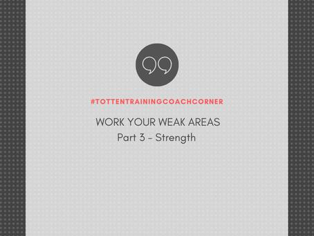 Totten Training Coach Corner: Work Your Weak Areas Part 3: Strength
