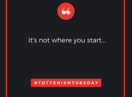 Tottenism Tuesday: It's Not About Where You Start