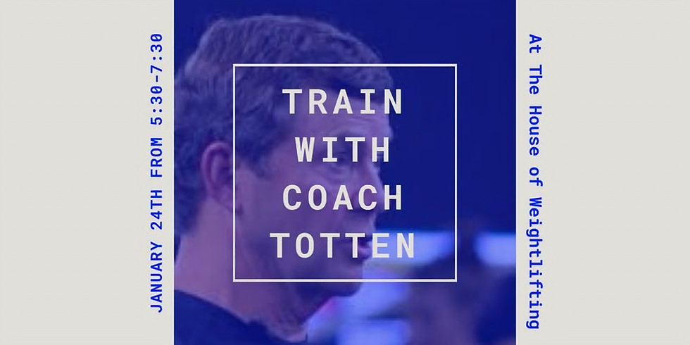 Train with Coach Totten at House of Weightlifting