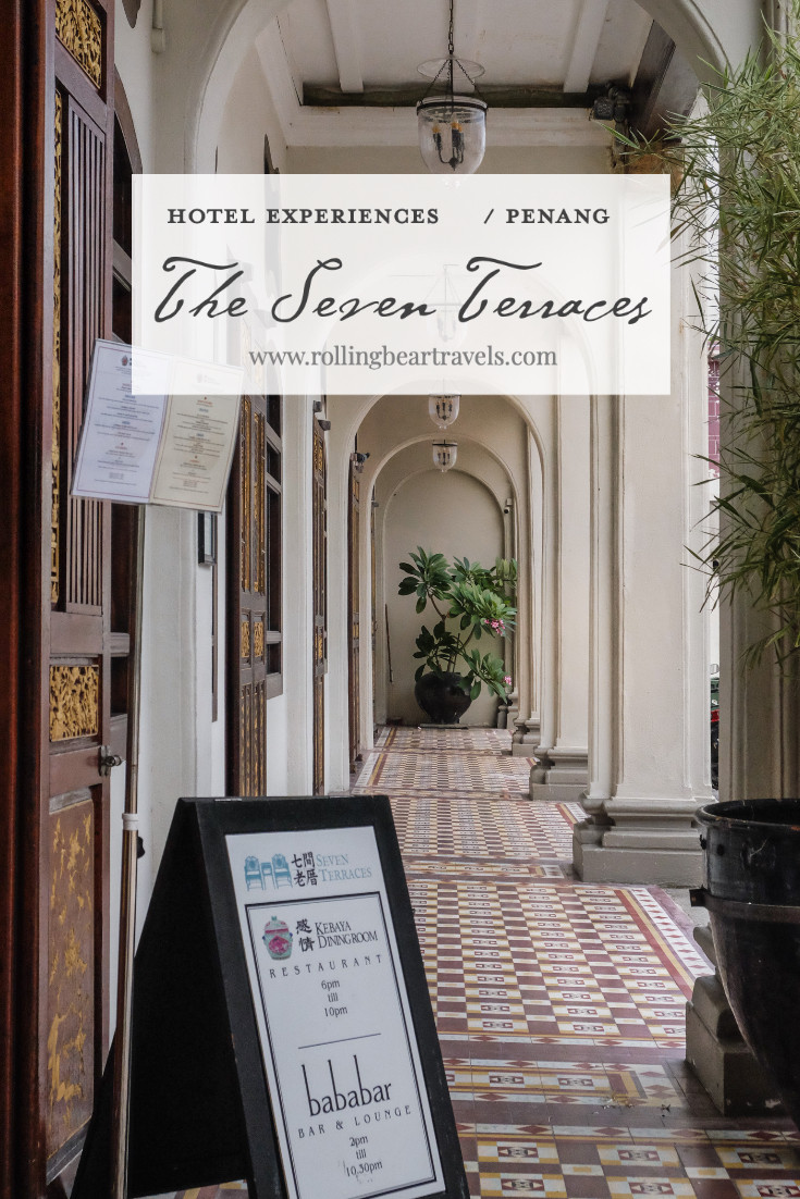 Hotel experiences: The Seven Terraces, Penang / RollingBear Travels blog pin.