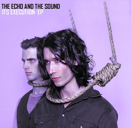 The Echo and The Sound- ITS EXECUTION EP